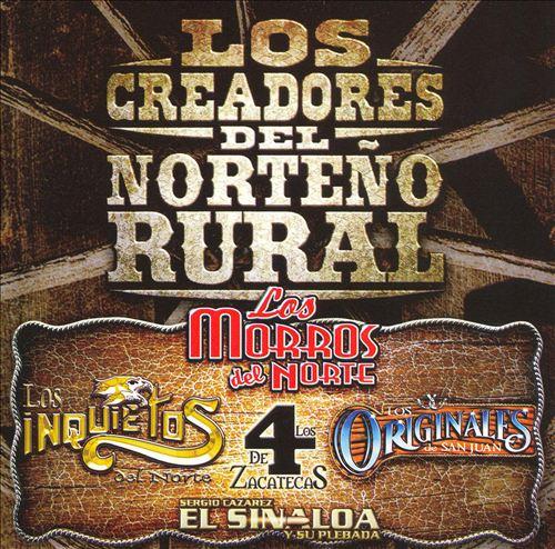 Los Creadores del Norteno Rural