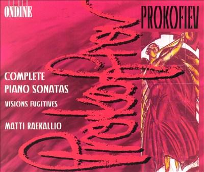 Prokofiev: Complete Piano Sonatas; Visions Fugitives