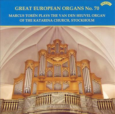 Marcus Torén Plays the Vand Den Heuvel Organ of the Katarina Church, Stockholm