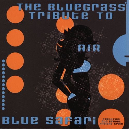 The Blue Safari: The Bluegrass Tribute To Air