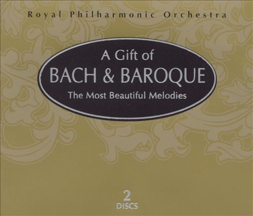 A Gift of Bach & Baroque: The Most Beautiful Melodies