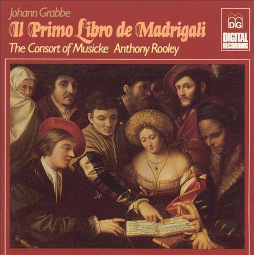 Johann Grabbe: Il Primo Libro de Madrigalli