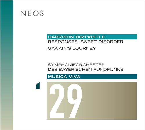 Musica Viva 29: Harrison Birtwistle - Responses. Sweet Disorder, Gawian's Journey