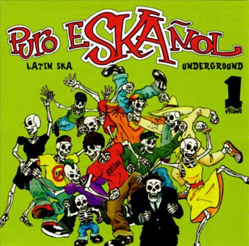 Puro Eskanol: Latin Ska Underground