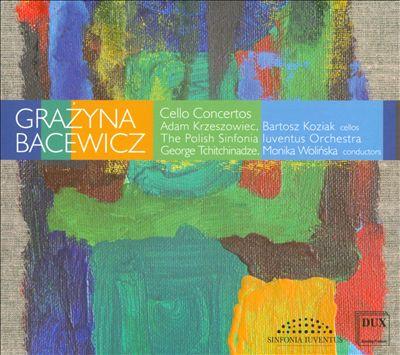 Grazyna Bacewicz: Cello Concertos