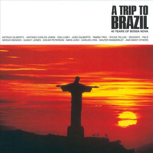 A Trip to Brazil: 40 Years of Bossa Nova