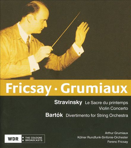 Stravinsky: Le Sacre du printemps; Violin Concerto; Bartók: Divertimento for String Orchestra