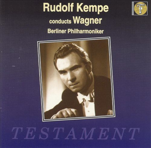 Rudolf Kempe Conducts Wagner