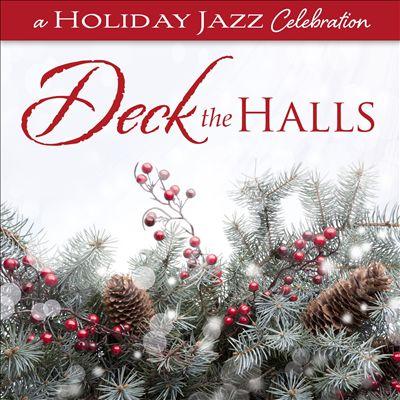 A Holiday Jazz Celebration: Deck the Halls