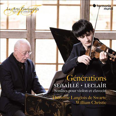 Générations: Senaillé, LeClair - Sonates pour violon et clavecin