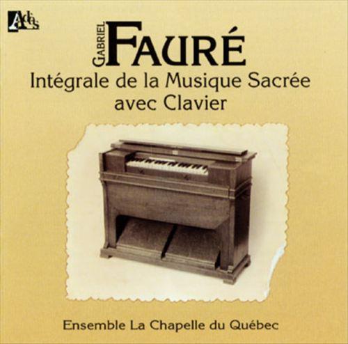 Fauré: Integrale de la Musique sacree avec Clavier