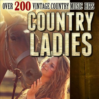 Country Ladies - Over 200 Vintage Country Music Hits