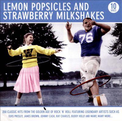 Lemon Popsicles and Strawberry Milkshakes [10 Disc Box Set]