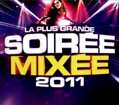 La Plus Grande Soirée Mixée 2011