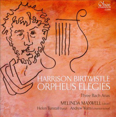 Harrison Birtwistle: Orpheus Elegies