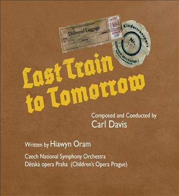 Carl Davis: Last Train to Tomorrow