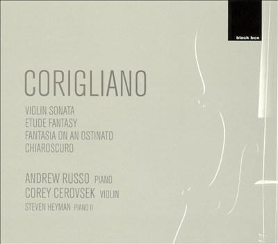 Corigliano: Violin Sonata; Etude Fantasy; Fantasia on an Ostinato; Chiaroscuro