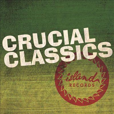 Crucial Classics - Island 50 Reggae