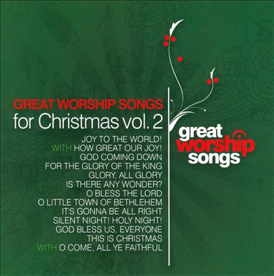 Great Worship Songs for Christmas, Vol. 2
