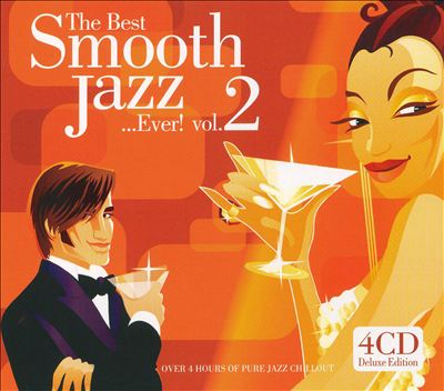 The Best Smooth Jazz...Ever!, Vol. 2