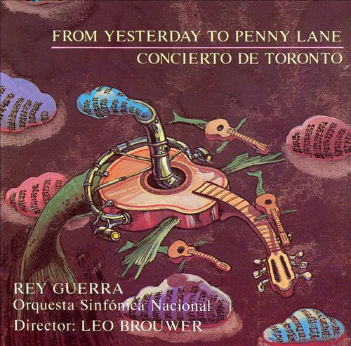 Brouwer: From Yesterday to Penny Lane; Concierto de Toronto
