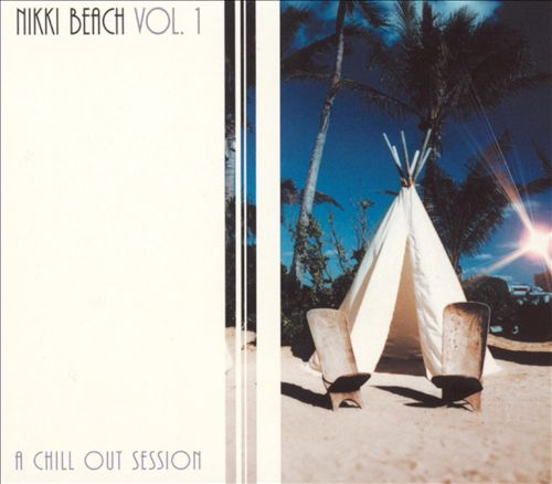 Nikki Beach, Vol. 1: A Chill Out Session