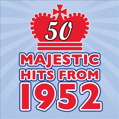 Majestic Hits from 1952 for the Diamond Jubilee
