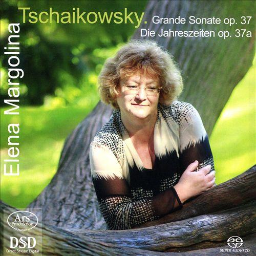 Tschaikowsky: Grand Sonate, Op. 37; Die Jahreszeiten, Op. 37a