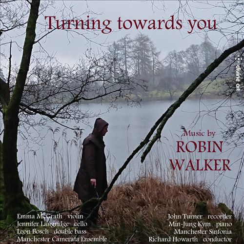 Turning Towards You: Music by Robin Walker
