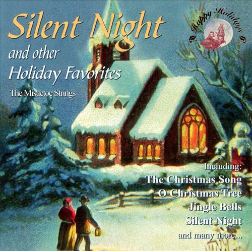 Silent Night & Other Holiday Favorites