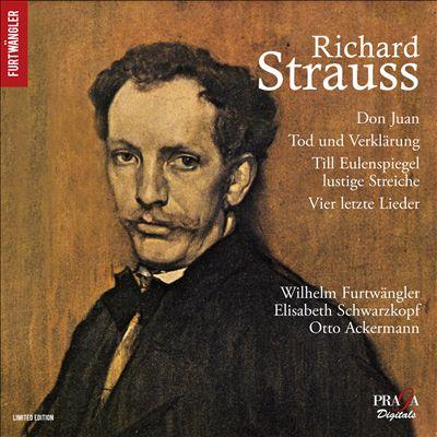 Richard Strauss: Don Juan; Tod und Verklärung; Till Eulenspiegel lustige Streiche; Vier letzte Lieder
