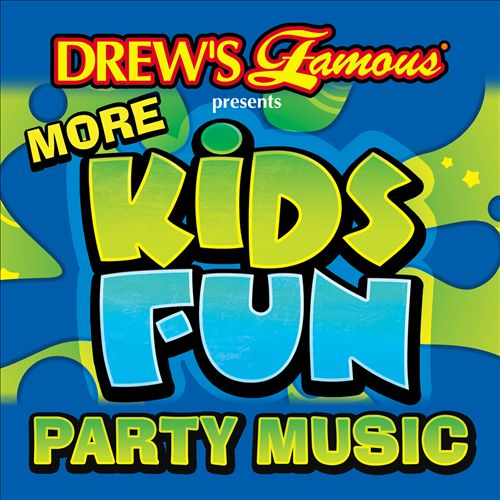 Drew's Famous More Kids Fun Party Music