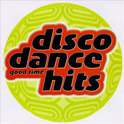 Good Time Disco Dance Hits