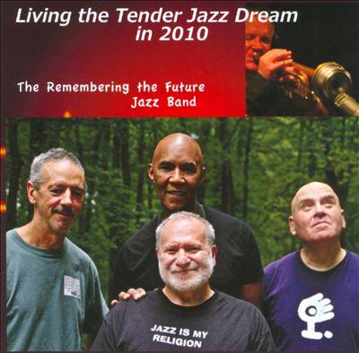 Living the Tender Jazz Dream in 2010