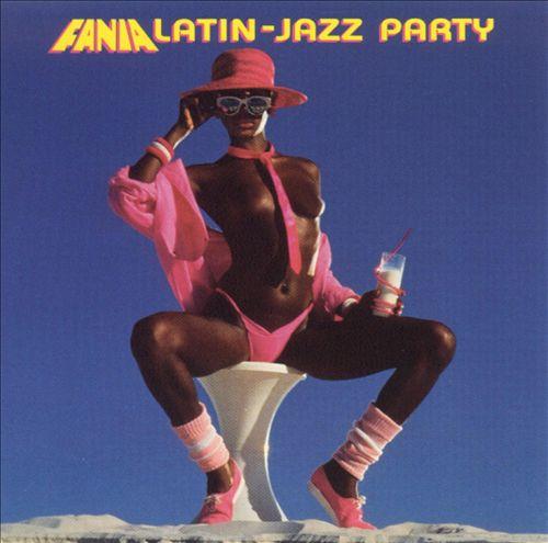 Fania Latin Jazz Party
