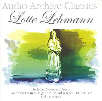 Audio Archive Classics: Lotte Lehmann