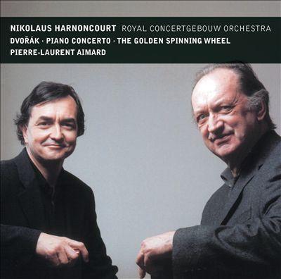 Dvorák: Piano Concerto; The Golden Spinning Wheel