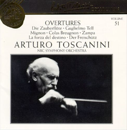 Arturo Toscanini Collection, Vol. 51: Overtures