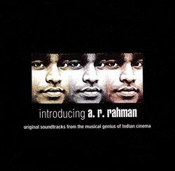 Introducing A.R. Rahman: Original Soundtracks From the Musical Genius of Indian Cinema