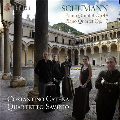 Schumann: Piano Quintet Op. 44; Piano Quartet Op. 47