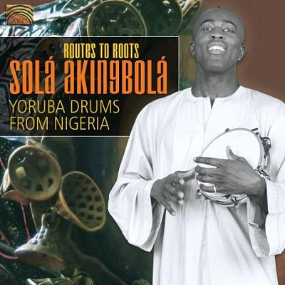 Routes To Roots: Yoruba Drums From Nigeria