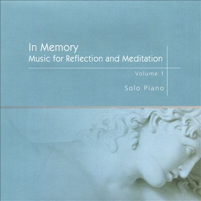 In Memory: Music for Reflection and Meditation
