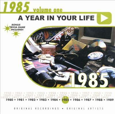 A Year in Your Life: 1985, Vol. 1
