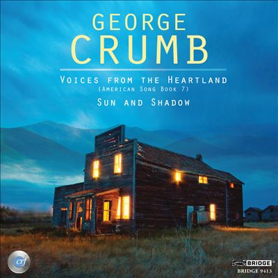 George Crumb: Voices from the Heartland; Sun and Shadow