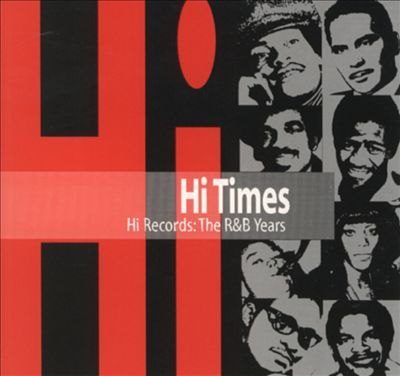 Hi Times: The Hi Records R&B Years [Box]