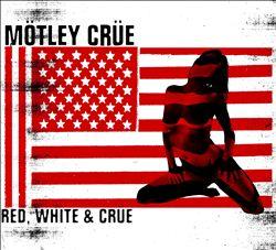Red, White & Crüe