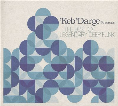 Keb Darge Presents: The Best of Legendary Deep Funk