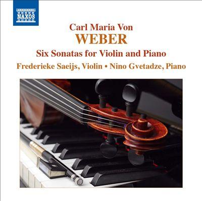 Carl Maria Von Weber: Six Sonatas for Violin and Piano