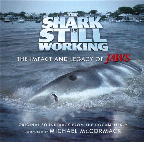 The Shark Is Still Working [Original Documentary Soundtrack]