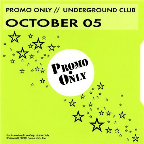 Promo Only: Underground Club (October 2005)